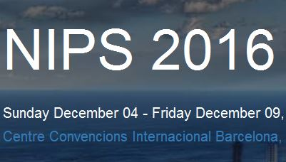 -closed- Papers due to June, 1, 2016, NIPS Barcelona, December, 4-9, 2016